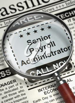Newspaper with Small Ads of Job Search Senior Payroll Administrator. Magnifying Lens Over Newspaper with Jobs of Senior Payroll Administrator. Hiring Concept. Blurred Image with Selective focus. 3D.