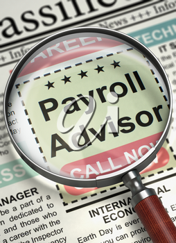 Column in the Newspaper with the Small Advertising of Payroll Advisor. Payroll Advisor - Jobs in Newspaper. Concept of Recruitment. Blurred Image. 3D Illustration.