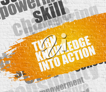 Education Concept: Turn Knowledge Into Action on the White Wall Background with Wordcloud Around It. Turn Knowledge Into Action on the Yellow Brushstroke.