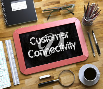 Customer Connectivity - Text on Small Chalkboard.Customer Connectivity on Small Chalkboard. 3d Rendering.