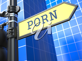 Porn Concept on Yellow Roadsign on a blue urban background.