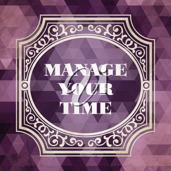 Manage Your Time Concept. Vintage design. Purple Background made of Triangles.