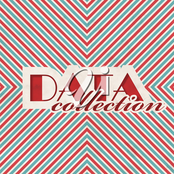 Data Collection. Concept. Retro Design on striped red and blue background .