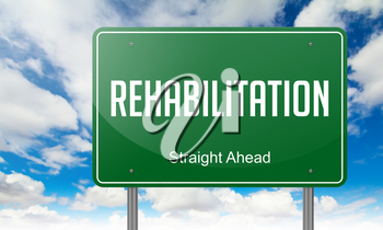 Highway Signpost with Rehabilitation  Wording on Sky Background.