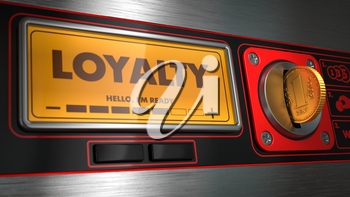 Loyalty - Inscription on Display of Vending Machine. Business Concept.