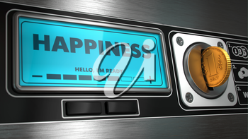 Happiness- Inscription on Display of Vending Machine. Business Concept.