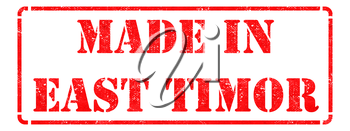 Made in East Timor - Inscription on Red Rubber Stamp Isolated on White.