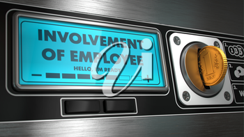 Involvement of Employee - Inscription in Display on Vending Machine. Business Concept.