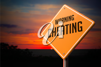 Cheating on Warning Road Sign on Sunset Sky Background.