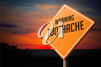 Toothache on Warning Road Sign on Sunset Sky Background.