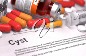 Cyst - Printed Diagnosis with Blurred Text. On Background of Medicaments Composition - Red Pills, Injections and Syringe.