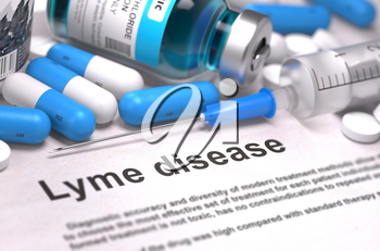 Lyme Disease - Printed Diagnosis with Blurred Text. On Background of Medicaments Composition - Blue Pills, Injections and Syringe.