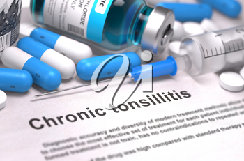 Diagnosis - Chronic Tonsillitis. Medical Concept with Blue Pills, Injections and Syringe. Selective Focus. Blurred Background.