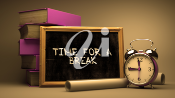 Time for a Break Hand Drawn on Chalkboard. Blurred Background. Toned Image.