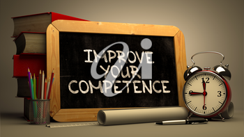 Improve Your Competence - Inspirational Quote on Chalkboard. Blurred Background. Toned Image.