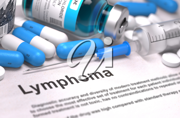 Lymphoma - Printed Diagnosis with Blurred Text. On Background of Medicaments Composition - Blue Pills, Injections and Syringe.