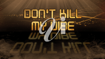 Gold quote with mystic background - Don't kill my vibe