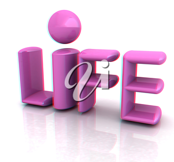 3d text life. 3D illustration. Anaglyph. View with red/cyan glasses to see in 3D.