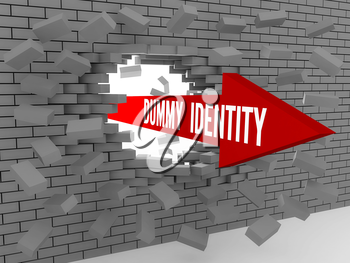 Arrow with words Dummy Identity breaking brick wall. Concept 3D illustration.