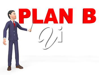 Plan B Meaning Fall Back On And Business Person 3d Rendering