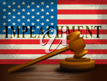 Impeachment Usa Justice To Impeach Corrupt President Or Politician. Demonstration Against Government For Legal Removal